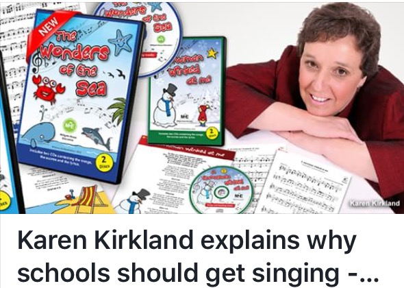 Karen Kirkland explains why schools should get singing